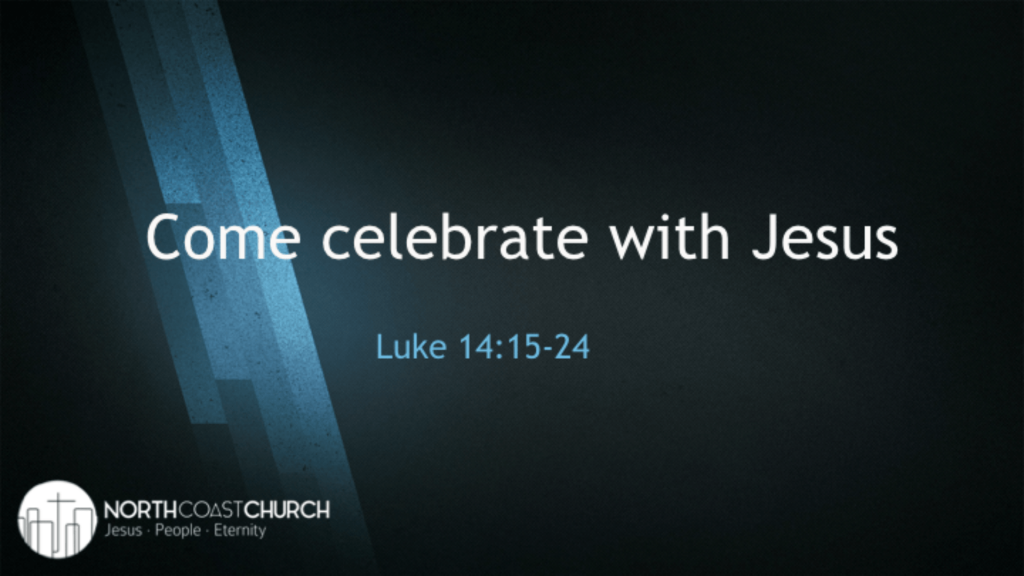 Come Celebrate With Jesus
