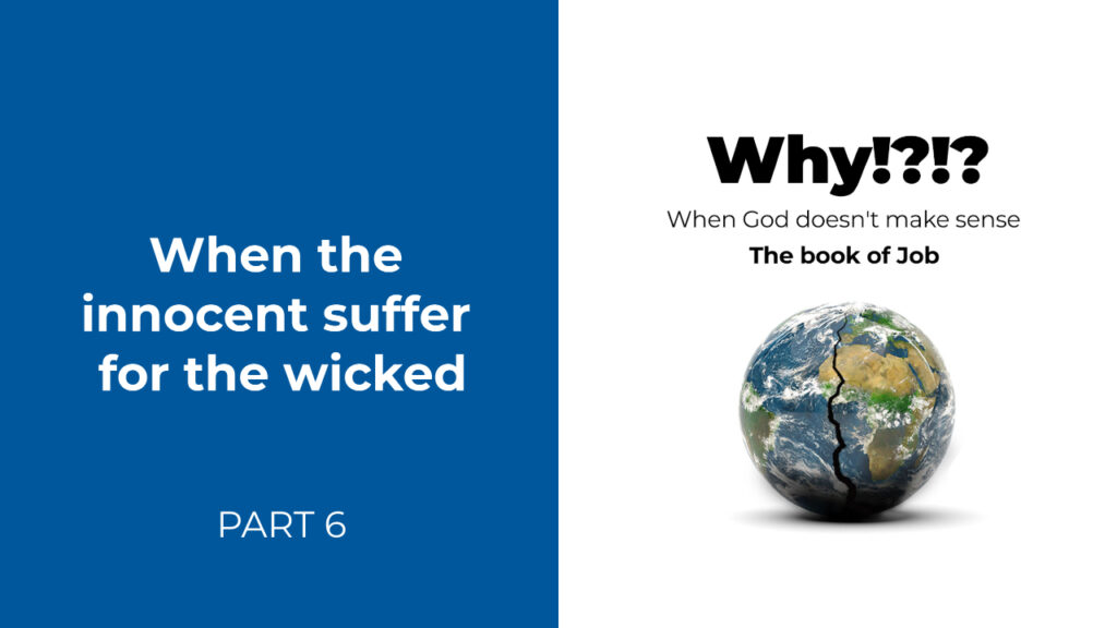When The Innocent Suffer for the Wicked