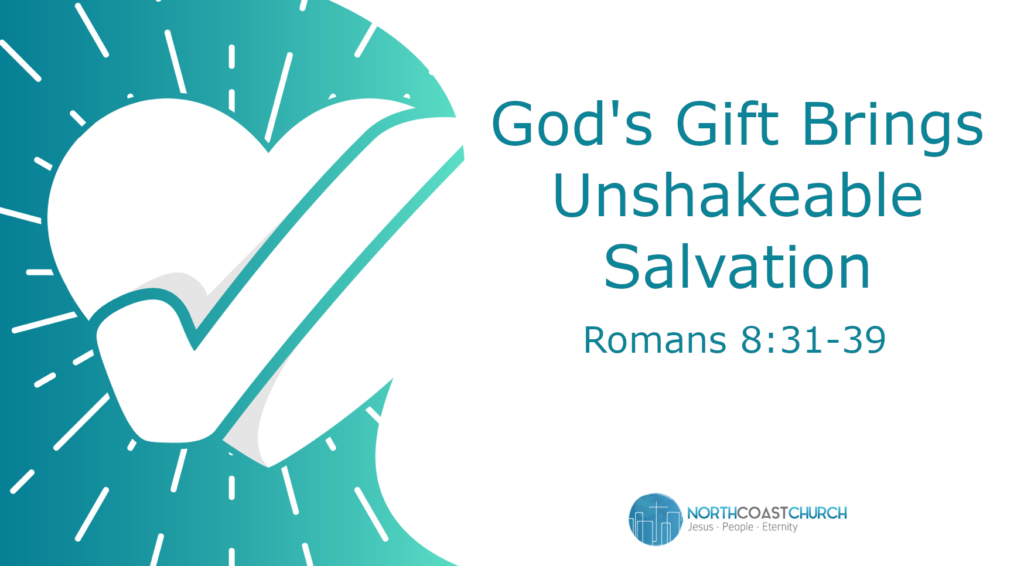 God's Gift Brings Unshakeable Salvation
