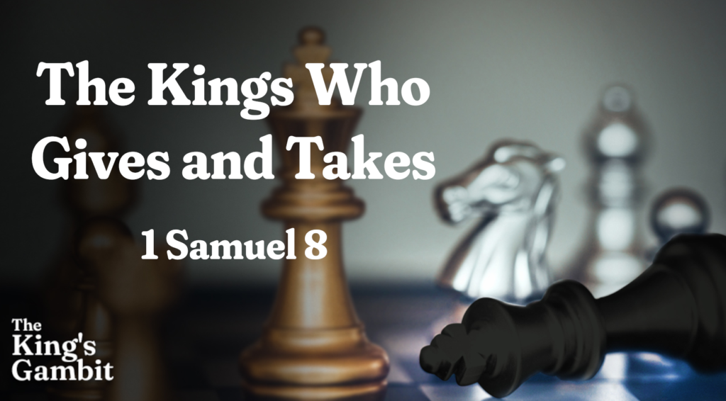 The King who Gives and Takes