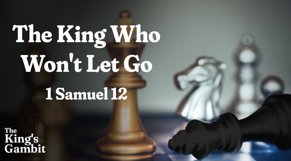 The King Who Won't Let Go