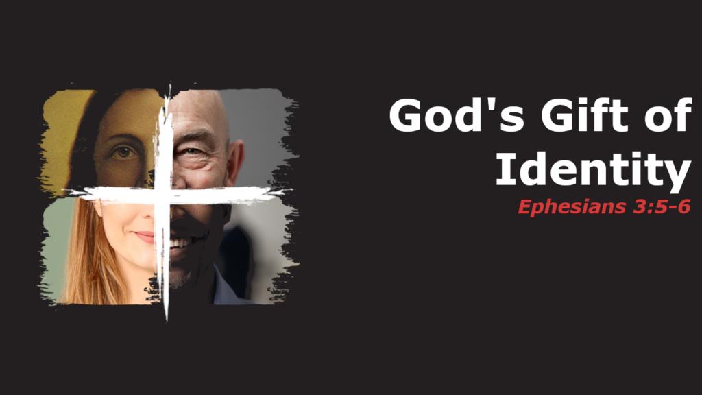 God's Gift of Identity