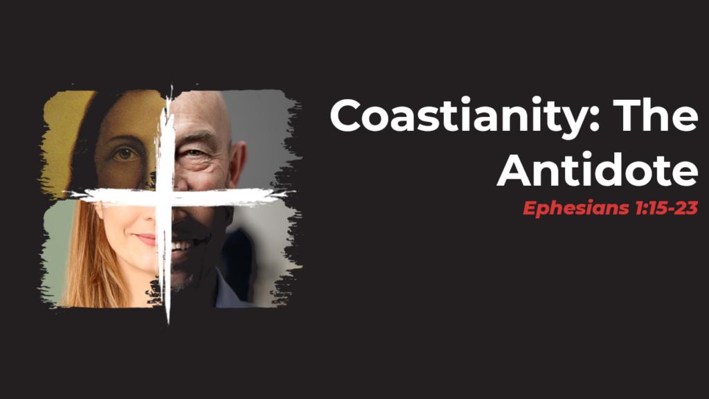Coastianity: The Antidote
